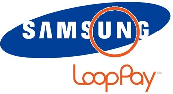 Mobile Payments - Samsung acquires LoopPay